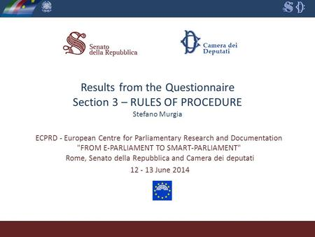Results from the Questionnaire Section 3 – RULES OF PROCEDURE Stefano Murgia ECPRD - European Centre for Parliamentary Research and Documentation FROM.