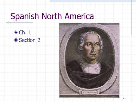 Spanish North America Ch. 1 Section 2 Columbus.