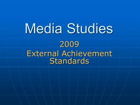 Media Studies 2009 External Achievement Standards.