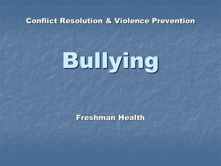 Conflict Resolution & Violence Prevention Bullying Freshman Health.