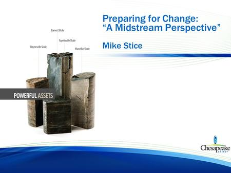 "Preparing for Change: ""A Midstream Perspective"" Mike Stice."