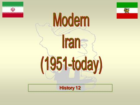 History 12. The Geography of Iran Iranian Oil Resources.