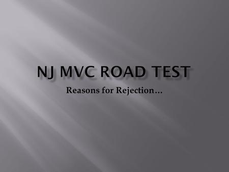 "Reasons for Rejection….  The 3 ""documents"" you must have for the vehicle are ?"