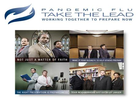 OBJECTIVES Pandemic Influenza Then and Now Public Health Pandemic Influenza Planning –What to expect –What not to expect Individual/Employee Pandemic.