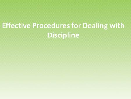 Effective Procedures for Dealing with Discipline.