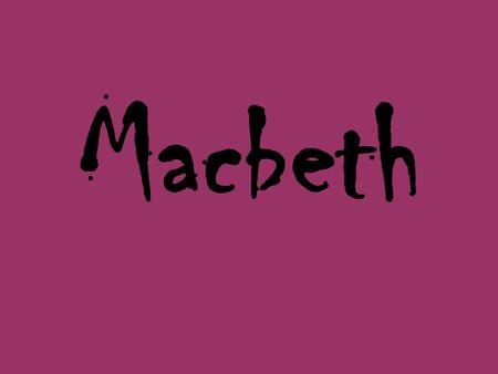 Macbeth. Look at the following photographs and listen to the music. What are you imagining? How could you use exciting and interesting vocabulary to describe.