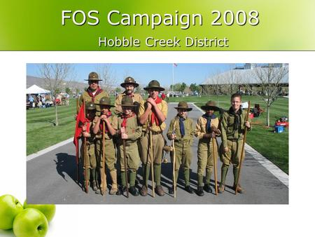 FOS Campaign 2008 Hobble Creek District. Goals for the 2008 Campaign A New approach 1. Invite every family to support the cause 2. Share The Promise of.