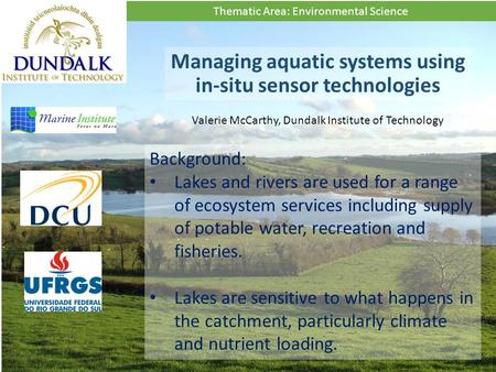 Managing aquatic systems using in-situ sensor technologies Background: Lakes and rivers are used for a range of ecosystem services including supply of.