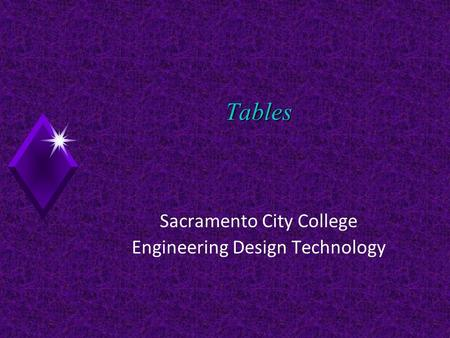 Tables Sacramento City College Engineering Design Technology.