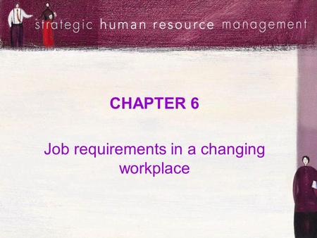 Job requirements in a changing workplace
