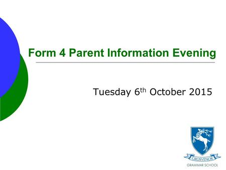 Form 4 Parent Information Evening Tuesday 6 th October 2015.