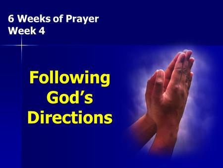 6 Weeks of Prayer Week 4 Following God's Directions.