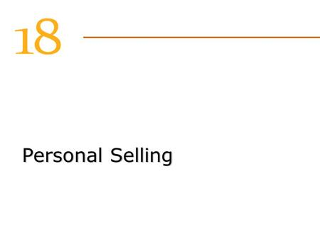 Personal Selling. How cost effective is each alternative? How effective is each alternative in carrying out the needed exchange? What are the alternative.
