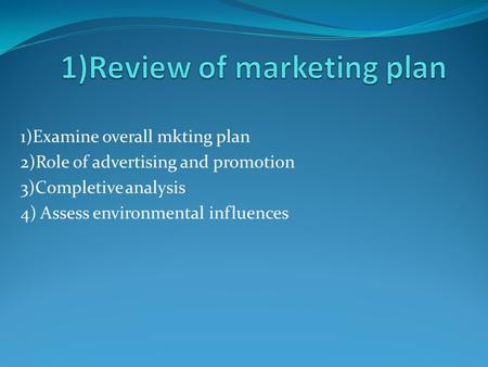 1)Review of marketing plan