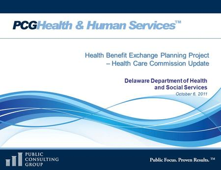 October 6, 2011 Health Benefit Exchange Planning Project – Health Care Commission Update – Health Care Commission Update Delaware Department of Health.