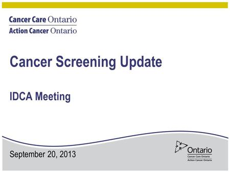 Cancer Screening Update IDCA Meeting September 20, 2013.