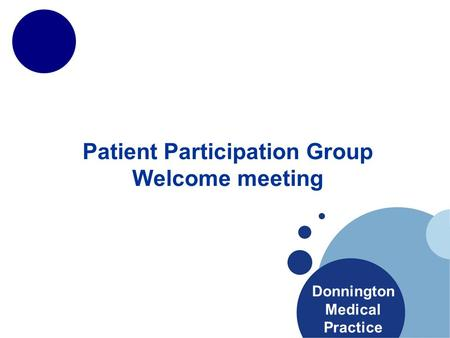 Patient Participation Group Welcome meeting Donnington Medical Practice.