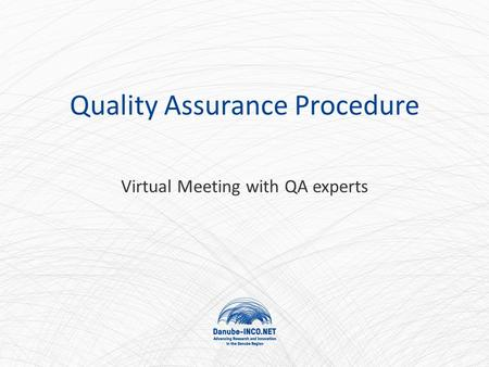 Quality Assurance Procedure Virtual Meeting with QA experts.