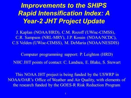 Improvements to the SHIPS Rapid Intensification Index: A Year-2 JHT Project Update This NOAA JHT project is being funded by the USWRP in NOAA/OAR's Office.