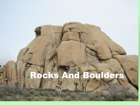 Rocks And Boulders. What Are Your Rocks And Boulders?