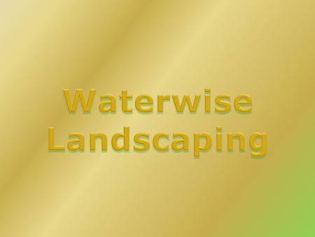 Purpose of Landscaping Beauty UtilityConservation.