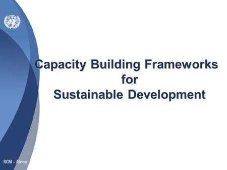 Capacity Building Frameworks for Sustainable Development.