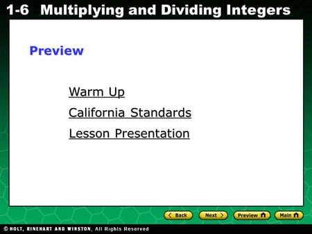 Evaluating Algebraic Expressions 1-6Multiplying and Dividing Integers Warm Up Warm Up California Standards California Standards Lesson Presentation Lesson.