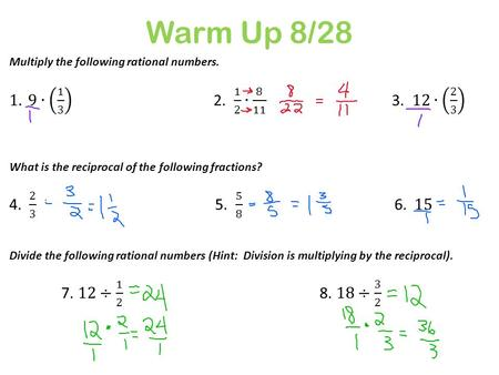 Warm Up 8/28 Multiply the following rational numbers. 9∙ ∙ ∙  2 3