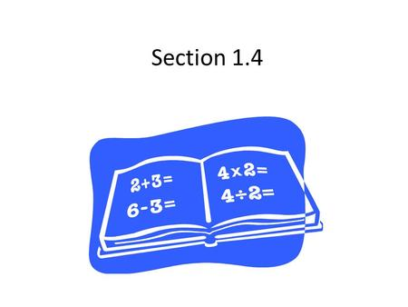 Section 1.4. Combinations of Functions Sum: combine like terms Difference: distribute the negative to the second function and combine like terms Product: