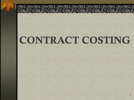 1 CONTRACT COSTING. 2 Method where each contract is treated as cost unit and Profit & Loss is ascertained separately. Contract Costing defined: Employed.