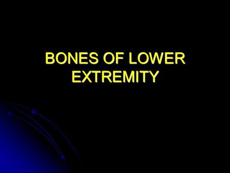 BONES OF LOWER EXTREMITY. Pelvis The pelvis is composed of three bones: The pelvis is composed of three bones:IliumIschiumPubis.