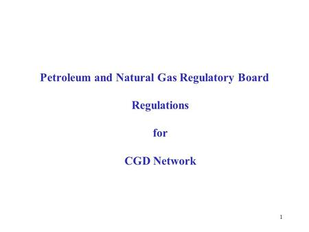 Petroleum and Natural Gas Regulatory Board Regulations for CGD Network 1.