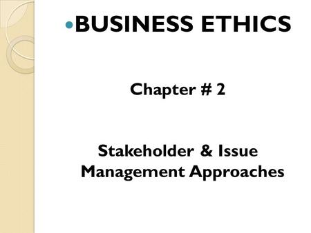 Stakeholder & Issue Management Approaches