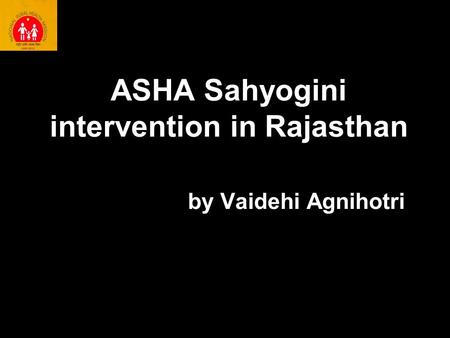 ASHA Sahyogini intervention in Rajasthan by Vaidehi Agnihotri.