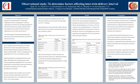 TEMPLATE DESIGN © 2008 www.PosterPresentations.com Observational study: To determine factors affecting inter-twin delivery interval Quek Y.S. (1), Woon.