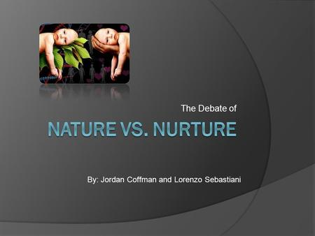 nature nurture debate sociology essay