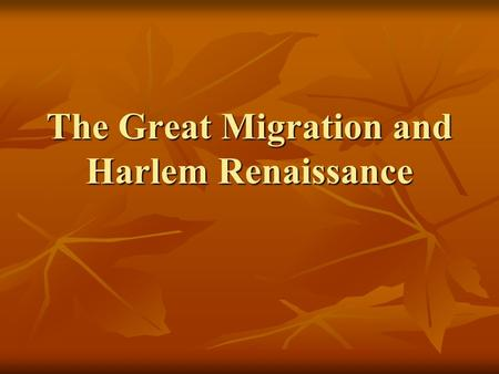 The Great Migration and Harlem Renaissance