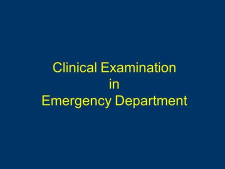 Clinical Examination in Emergency Department. The objective 1. able to examine emergency cases systematically 2. able to determine priority of the emergency.