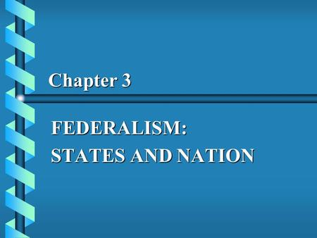 Chapter 3 FEDERALISM: STATES AND NATION. Welfare Reform and the States  Aid to Families with Dependent Children (AFDC) was established under the Social.