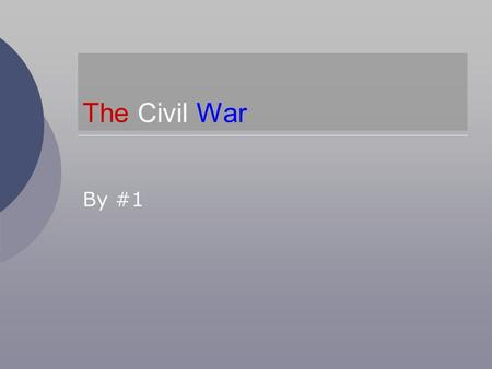 The Civil War By #1. Introduction The Civil War was between the North and the South. The North wanted to end slavery, but the South didn't. The South.