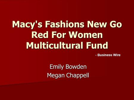 Macy's Fashions New Go Red For Women Multicultural Fund Emily Bowden Megan Chappell - Business Wire.