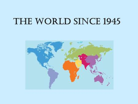 The World Since 1945. The Cold War (1945-1991) Bi-Polar World Hot Spots –Korea –Vietnam Truman Doctrine—Brezhnev Doctrine Marshall Plan—Molotov Plan NATO-Warsaw.