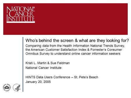Who's behind the screen & what are they looking for? Comparing data from the Health Information National Trends Survey, the American Customer Satisfaction.