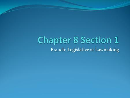 Branch: Legislative or Lawmaking. Congreso or Congress Congress is the lawmaking body within the three branches of government. What are the three branches.