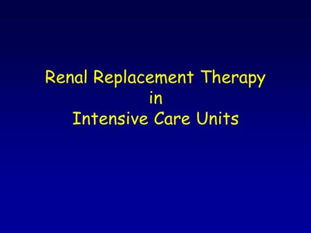 Renal Replacement Therapy in Intensive Care Units.