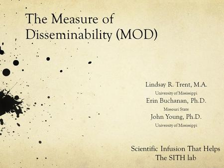The Measure of Disseminability (MOD)