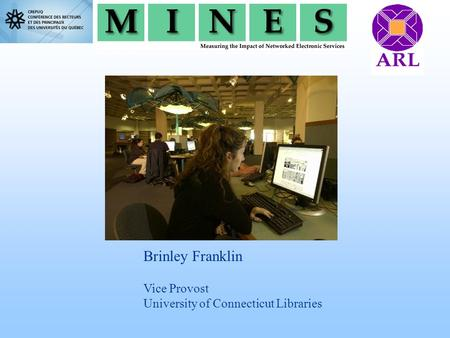 Brinley Franklin Vice Provost University of Connecticut Libraries.