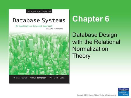 Chapter 6 Database Design with the Relational Normalization Theory.