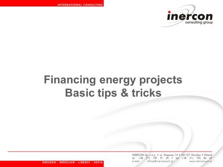 Financing energy projects Basic tips & tricks.  Operational Programme Infrastructure and Environment  16 Regional Operational Programmes  Rural Areas.
