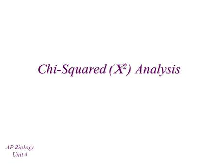 Chi-Squared (  2 ) Analysis AP Biology Unit 4 What is Chi-Squared? In genetics, you can predict genotypes based on probability (expected results) Chi-squared.